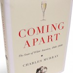Coming Apart – The State of White America 1960-2010